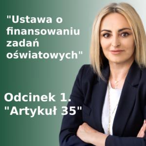 """Odcinek 1: """"Artykuł 35. Wydatki bieżące"""" – komentarz do ustawy o finansowaniu zadań oświatowych"""
